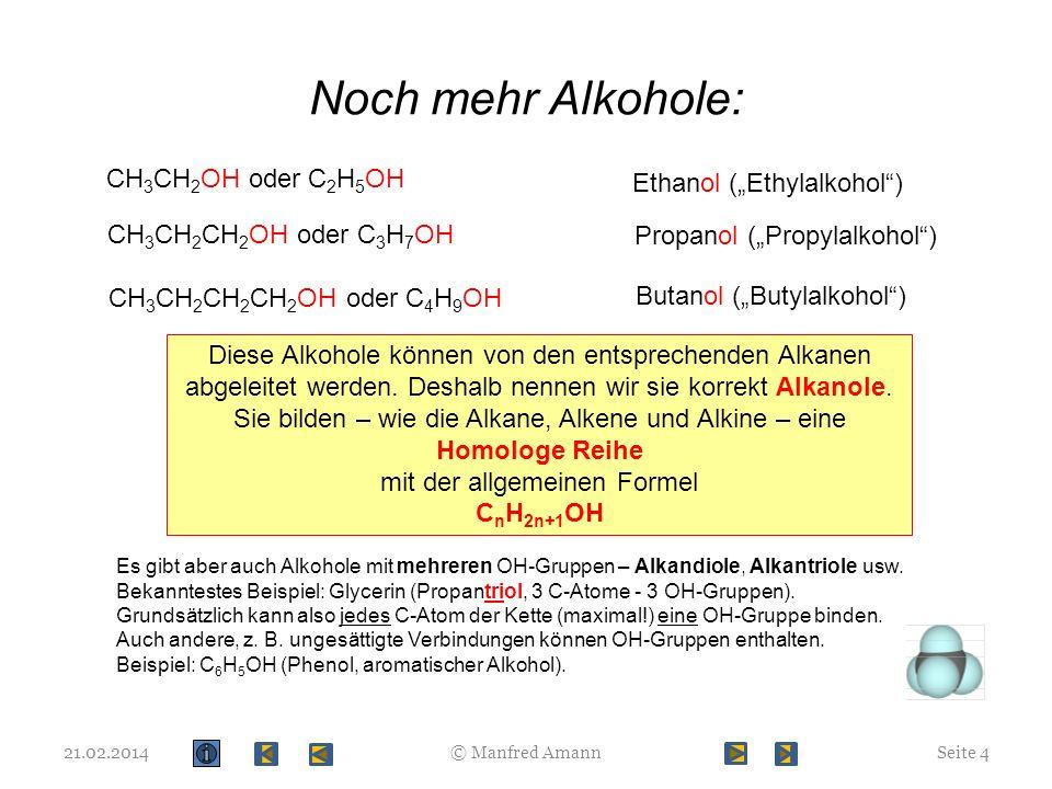 """Noch mehr Alkohole: CH3CH2OH oder C2H5OH Ethanol (""""Ethylalkohol )"""