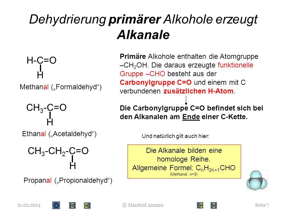 Dehydrierung primärer Alkohole erzeugt Alkanale