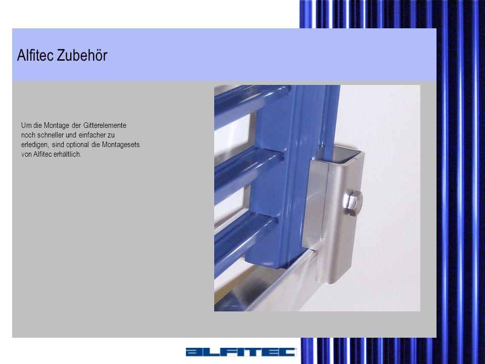 Alfitec Zubehör Um die Montage der Gitterelemente noch schneller und einfacher zu erledigen, sind optional die Montagesets von Alfitec erhältlich.