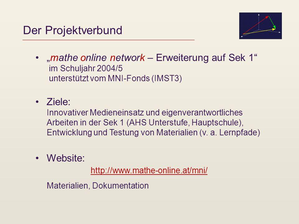 """Der Projektverbund """"mathe online network – Erweiterung auf Sek 1 im Schuljahr 2004/5 unterstützt vom MNI-Fonds (IMST3)"""