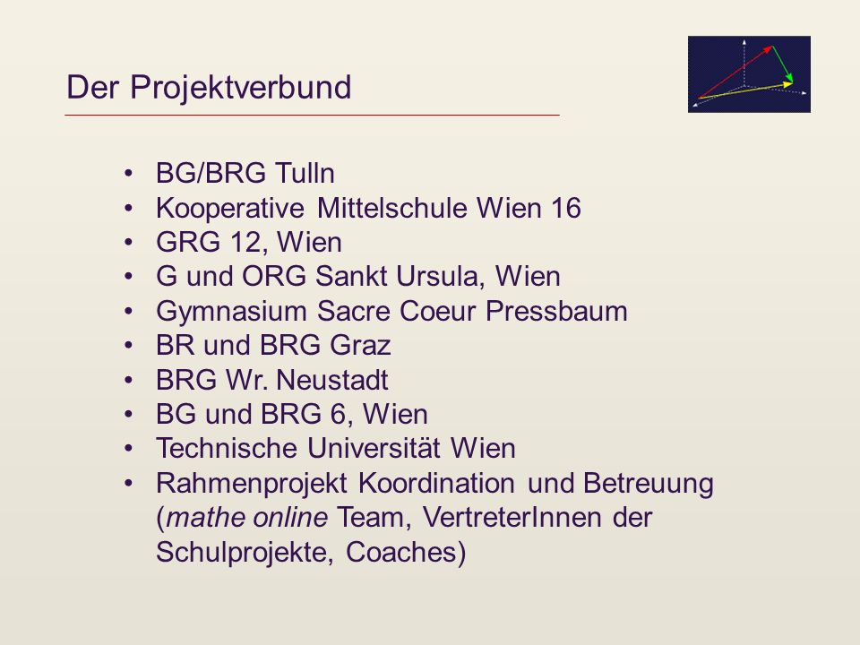 Der Projektverbund BG/BRG Tulln Kooperative Mittelschule Wien 16