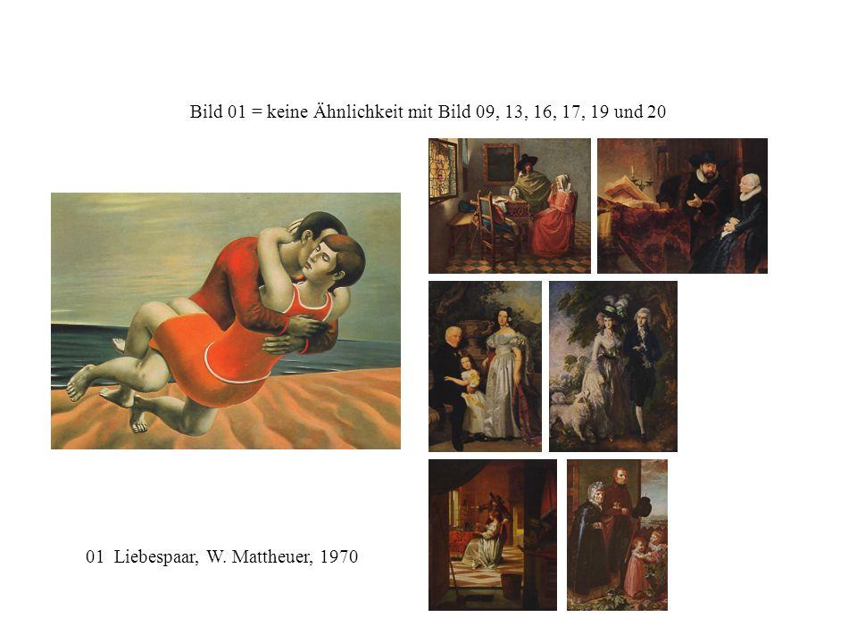 Bild 01 = keine Ähnlichkeit mit Bild 09, 13, 16, 17, 19 und 20