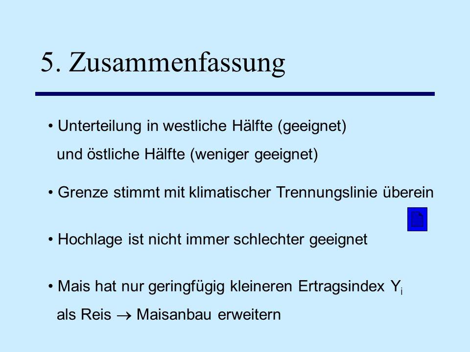 5. Zusammenfassung • Unterteilung in westliche Hälfte (geeignet)