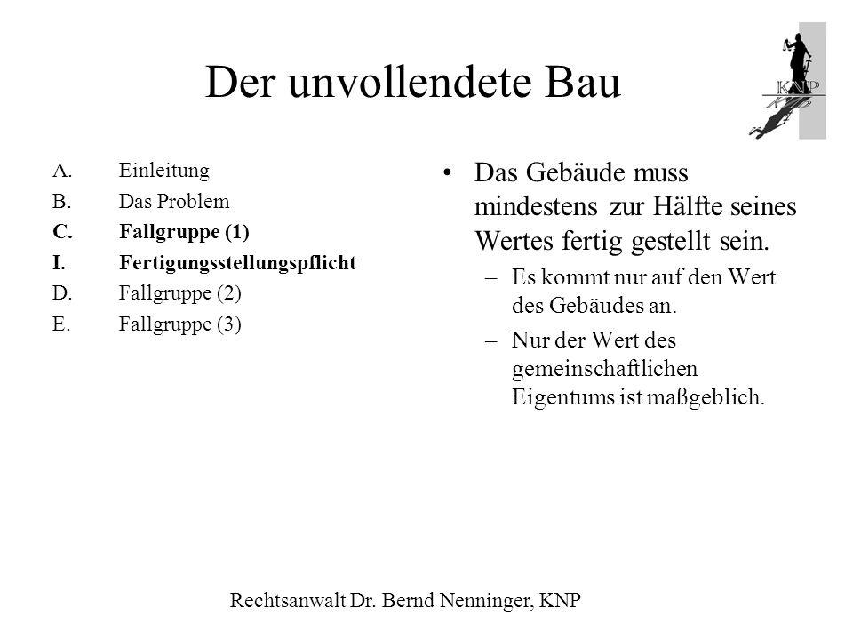 Der unvollendete BauEinleitung. B. Das Problem. Fallgruppe (1) I. Fertigungsstellungspflicht. D. Fallgruppe (2)