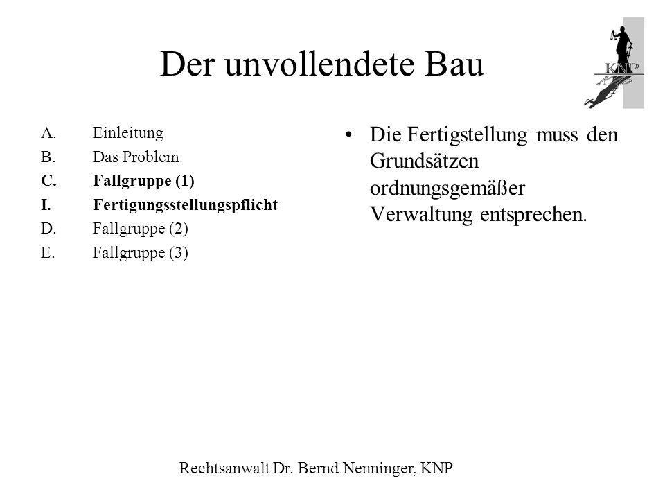 Der unvollendete Bau Einleitung. B. Das Problem. Fallgruppe (1) I. Fertigungsstellungspflicht. D. Fallgruppe (2)