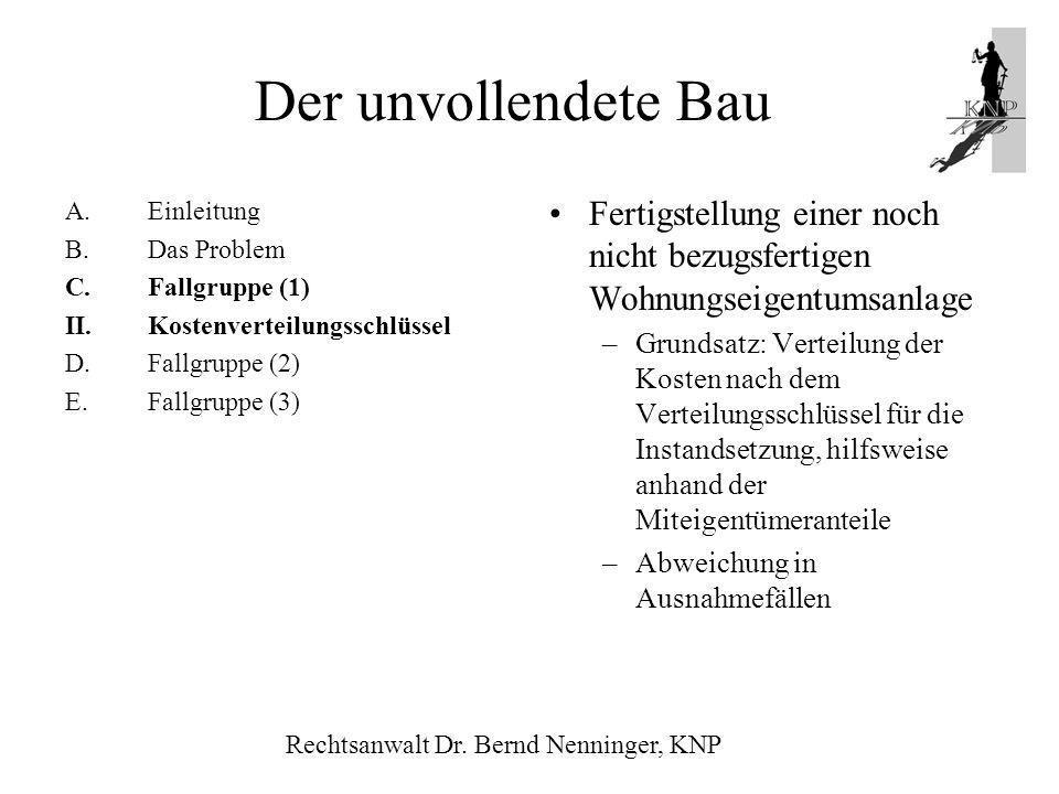 Der unvollendete BauEinleitung. B. Das Problem. Fallgruppe (1) II. Kostenverteilungsschlüssel. D. Fallgruppe (2)