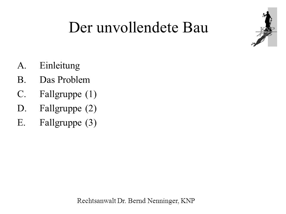 Der unvollendete Bau Einleitung Das Problem Fallgruppe (1)