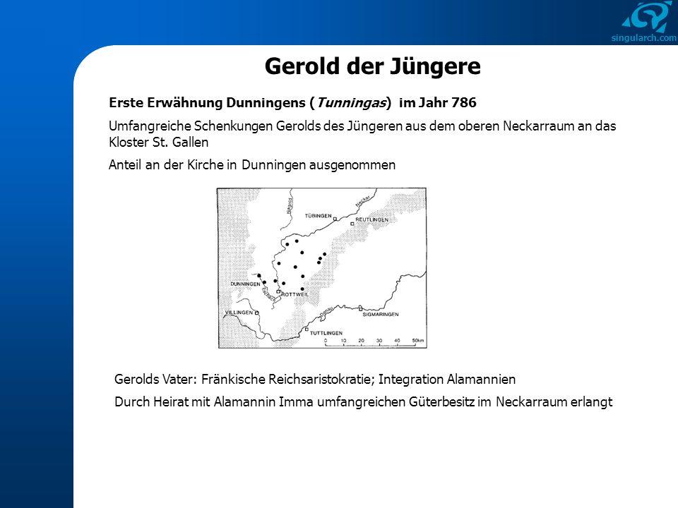 Gerold der Jüngere Erste Erwähnung Dunningens (Tunningas) im Jahr 786