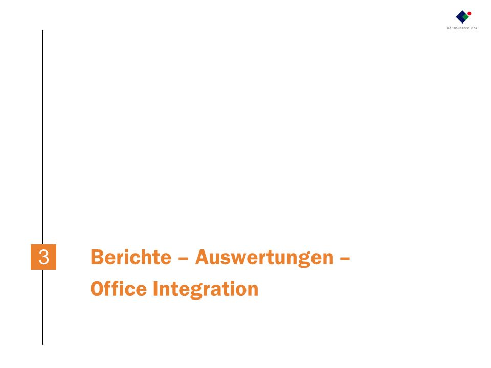 Berichte – Auswertungen – Office Integration