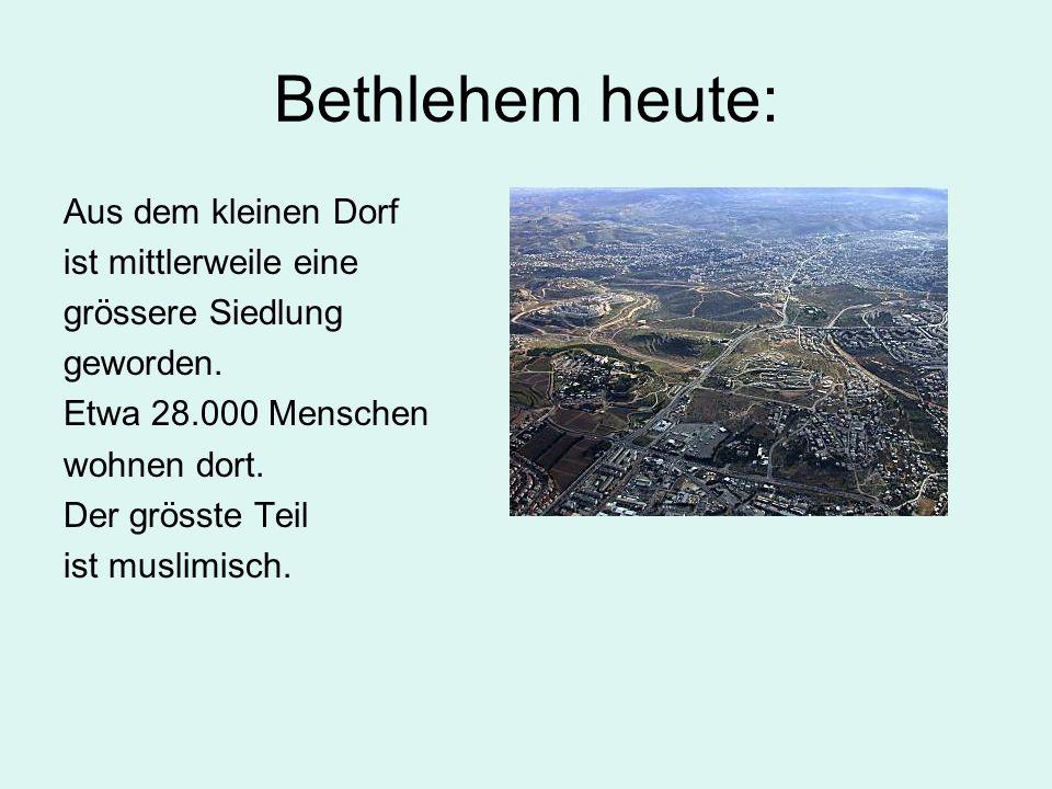 Bethlehem heute: Aus dem kleinen Dorf ist mittlerweile eine