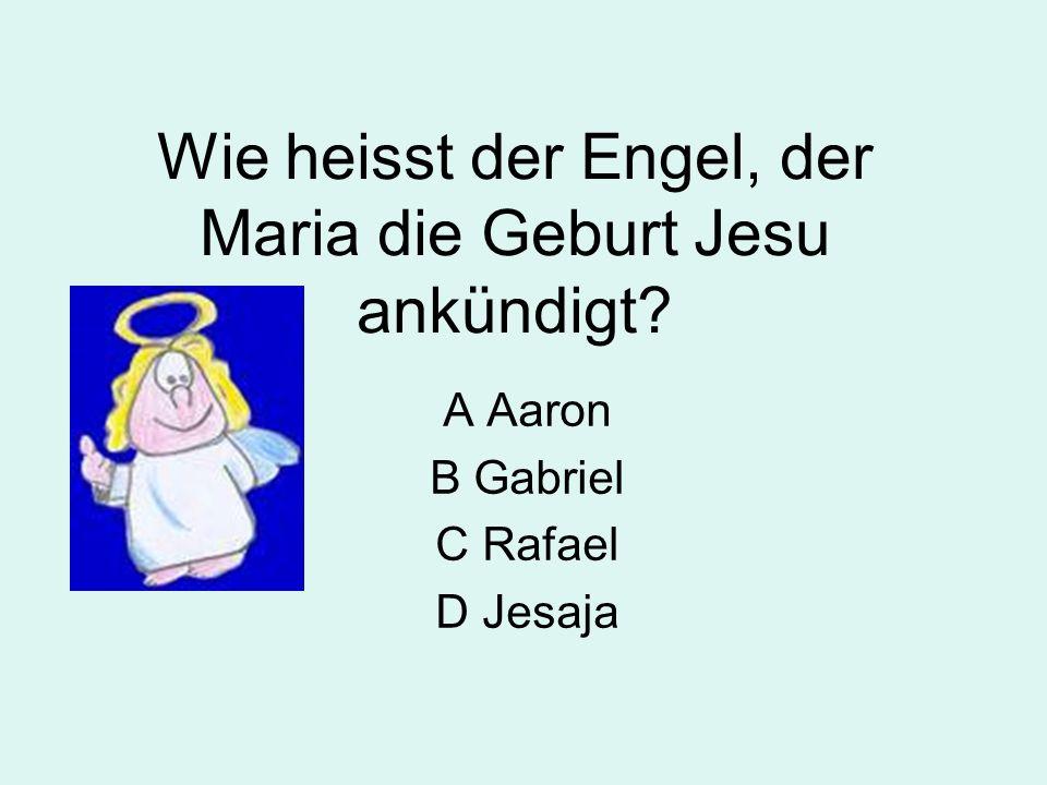 Wie heisst der Engel, der Maria die Geburt Jesu ankündigt