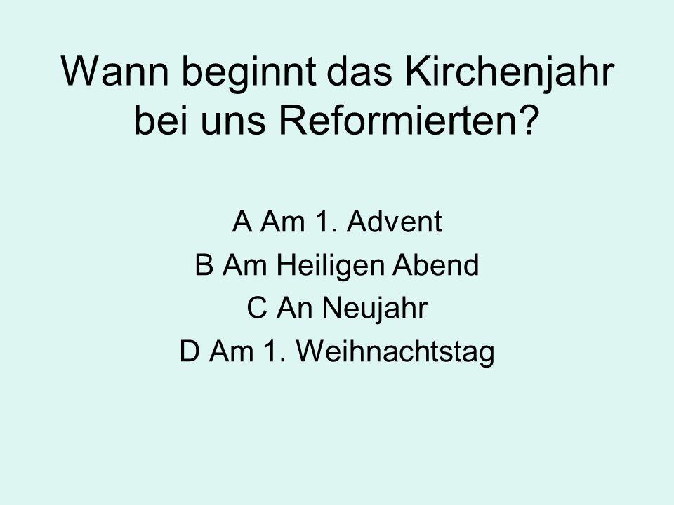 Wann beginnt das Kirchenjahr bei uns Reformierten