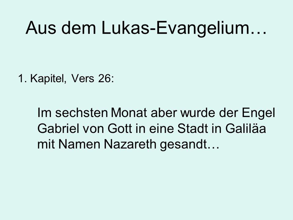 Aus dem Lukas-Evangelium…