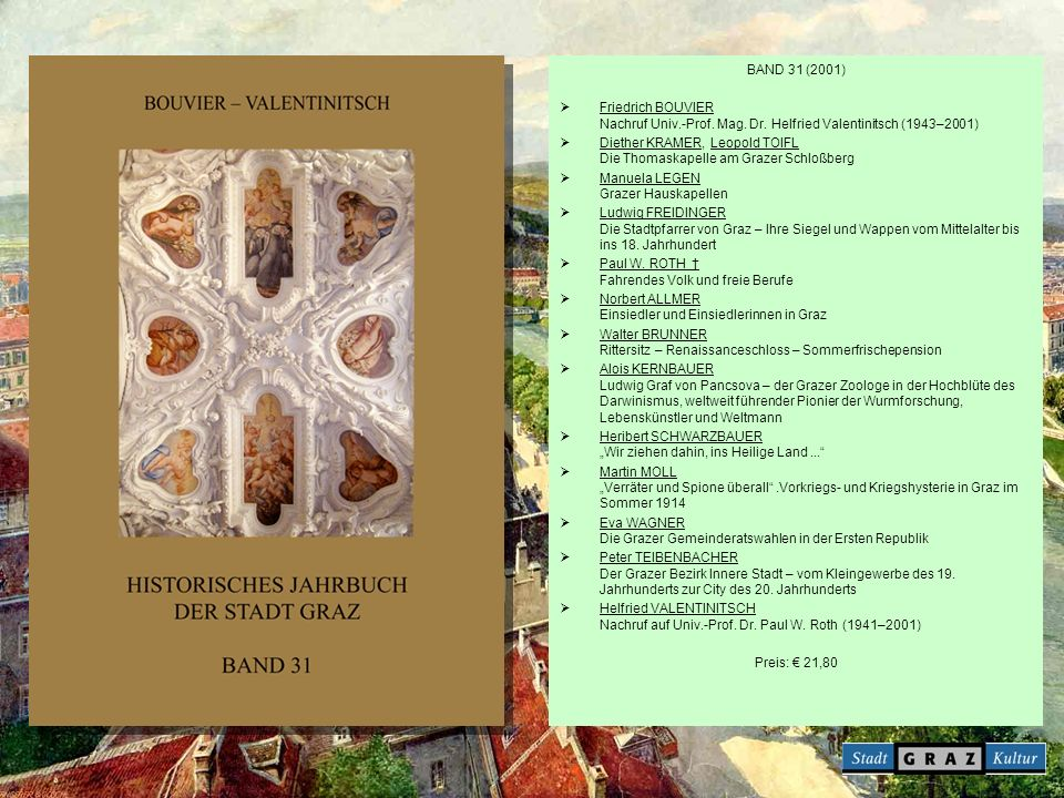 BAND 31 (2001) Friedrich BOUVIER Nachruf Univ.-Prof. Mag. Dr. Helfried Valentinitsch (1943–2001)