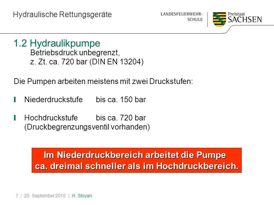1.2 Hydraulikpumpe Betriebsdruck unbegrenzt, z. Zt. ca. 720 bar (DIN EN 13204) Die Pumpen arbeiten meistens mit zwei Druckstufen: