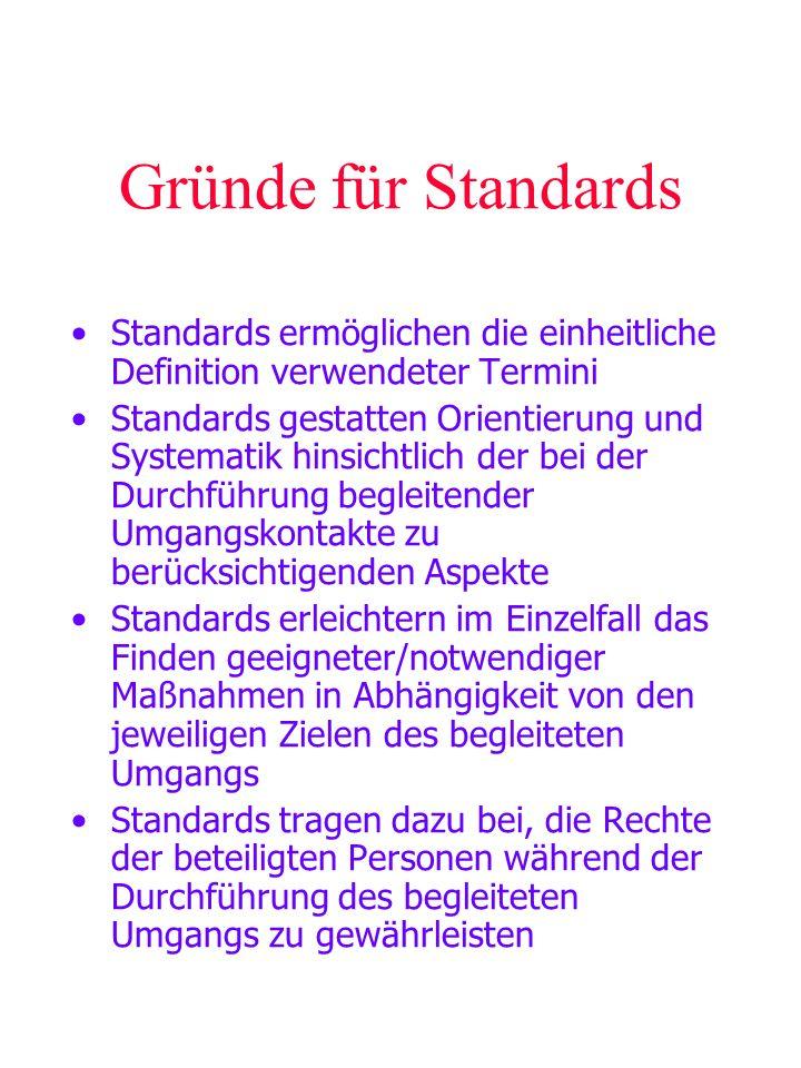 Gründe für Standards Standards ermöglichen die einheitliche Definition verwendeter Termini.