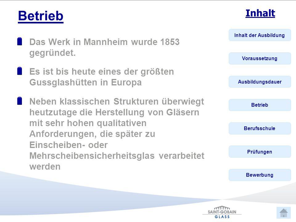 Betrieb Das Werk in Mannheim wurde 1853 gegründet.