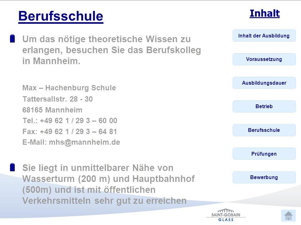 Berufsschule Um das nötige theoretische Wissen zu erlangen, besuchen Sie das Berufskolleg in Mannheim.