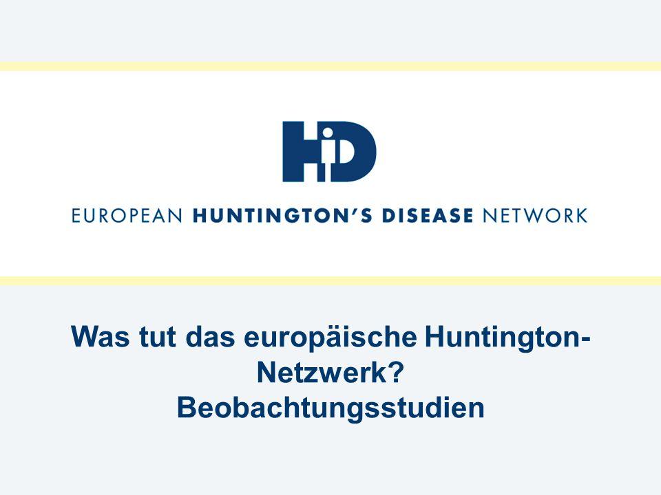 Was tut das europäische Huntington-Netzwerk Beobachtungsstudien
