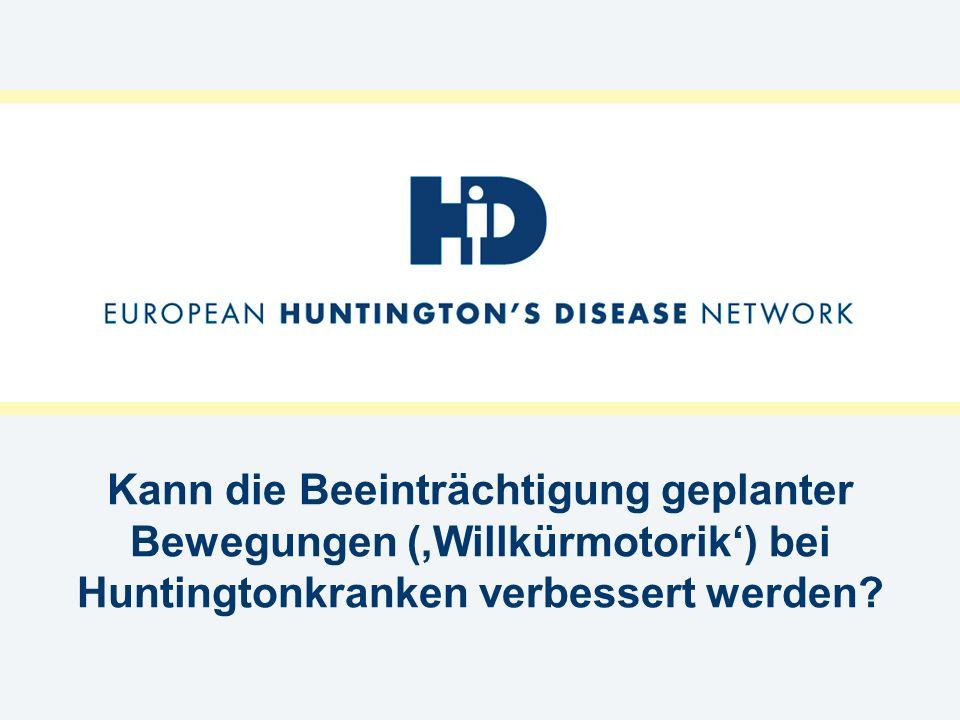 Kann die Beeinträchtigung geplanter Bewegungen ('Willkürmotorik') bei Huntingtonkranken verbessert werden