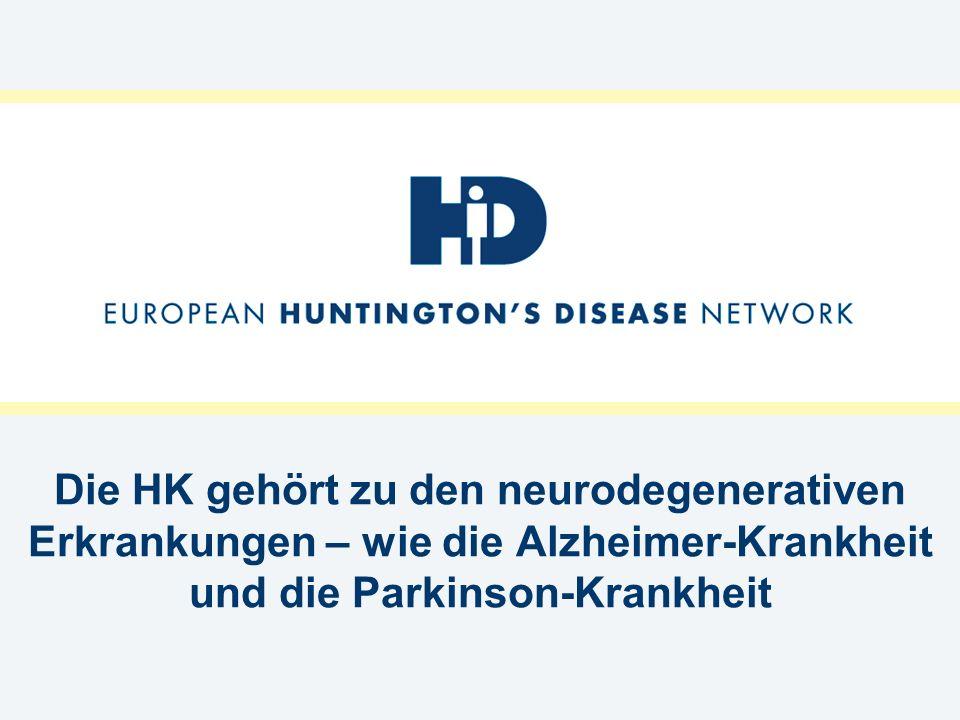 Die HK gehört zu den neurodegenerativen Erkrankungen – wie die Alzheimer-Krankheit und die Parkinson-Krankheit