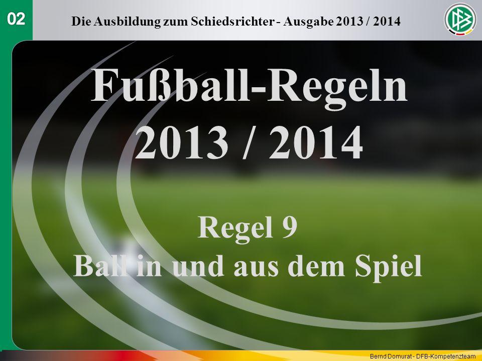 Fußball-Regeln 2013 / 2014 Regel 9 Ball in und aus dem Spiel 02