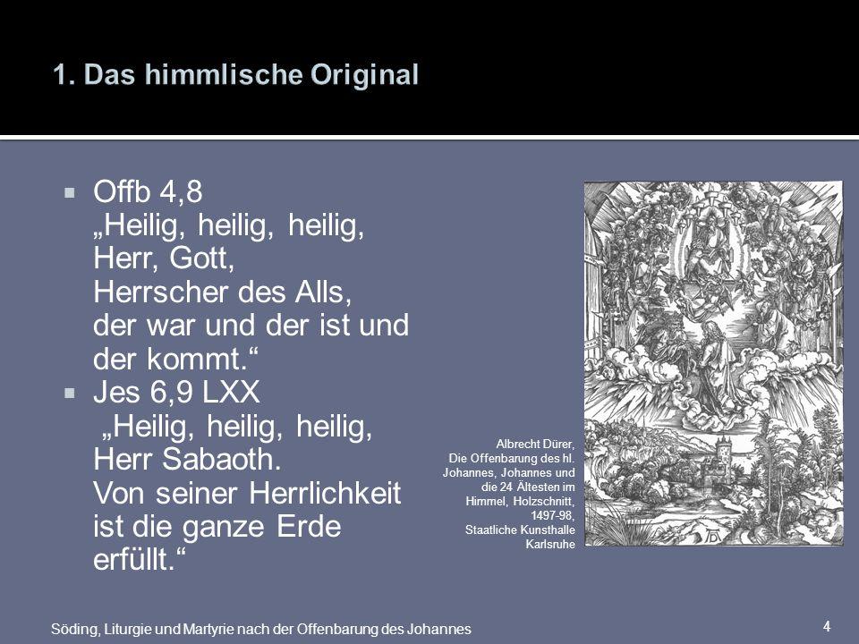 1. Das himmlische Original