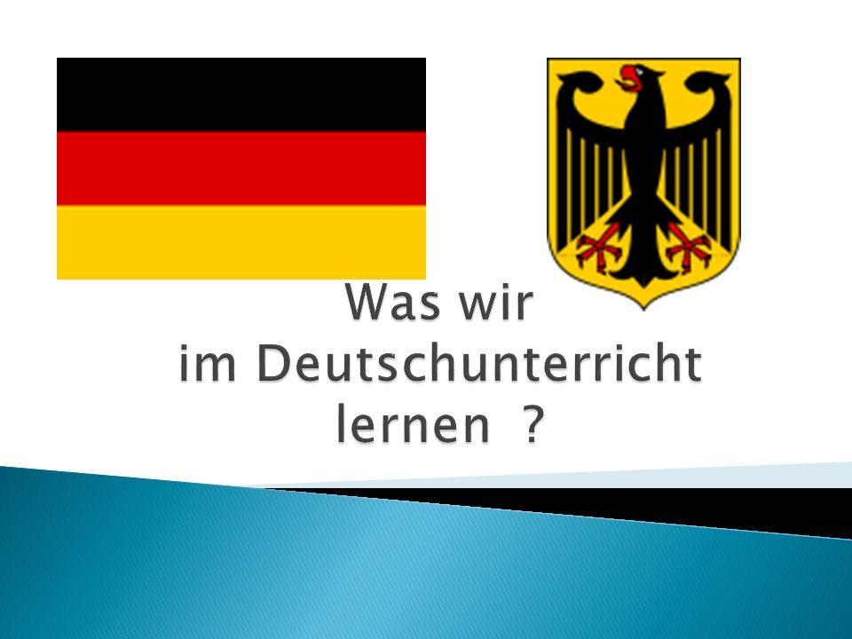 Was wir im Deutschunterricht lernen