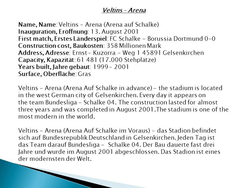 Veltins – Arena Name, Name: Veltins - Arena (Arena auf Schalke) Inauguration, Eröffnung: 13.