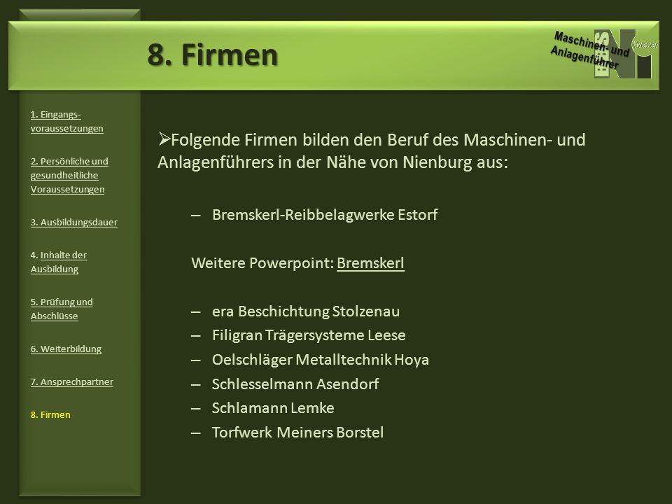 8. Firmen Maschinen- und Anlagenführer. 1. Eingangs-voraussetzungen. 2. Persönliche und gesundheitliche Voraussetzungen.