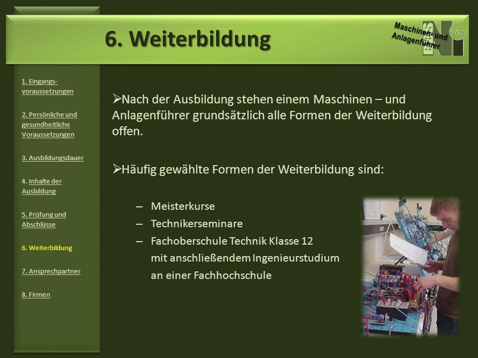 6. Weiterbildung Maschinen- und Anlagenführer. 1. Eingangs-voraussetzungen. 2. Persönliche und gesundheitliche Voraussetzungen.