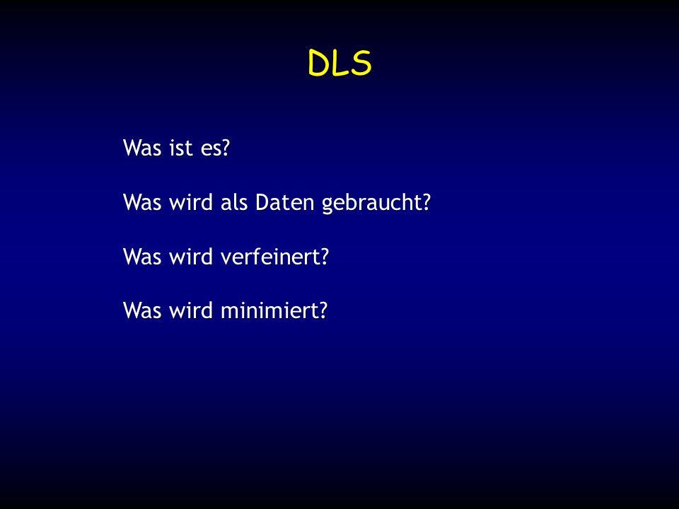 DLS Was ist es Was wird als Daten gebraucht Was wird verfeinert