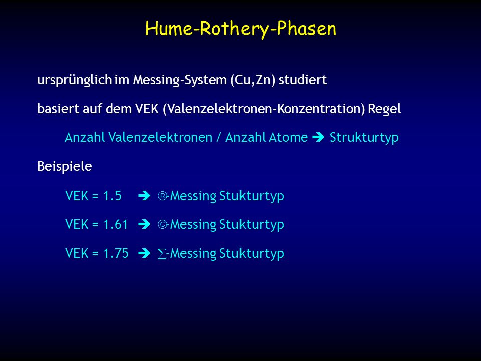 Hume-Rothery-Phasen ursprünglich im Messing-System (Cu,Zn) studiert
