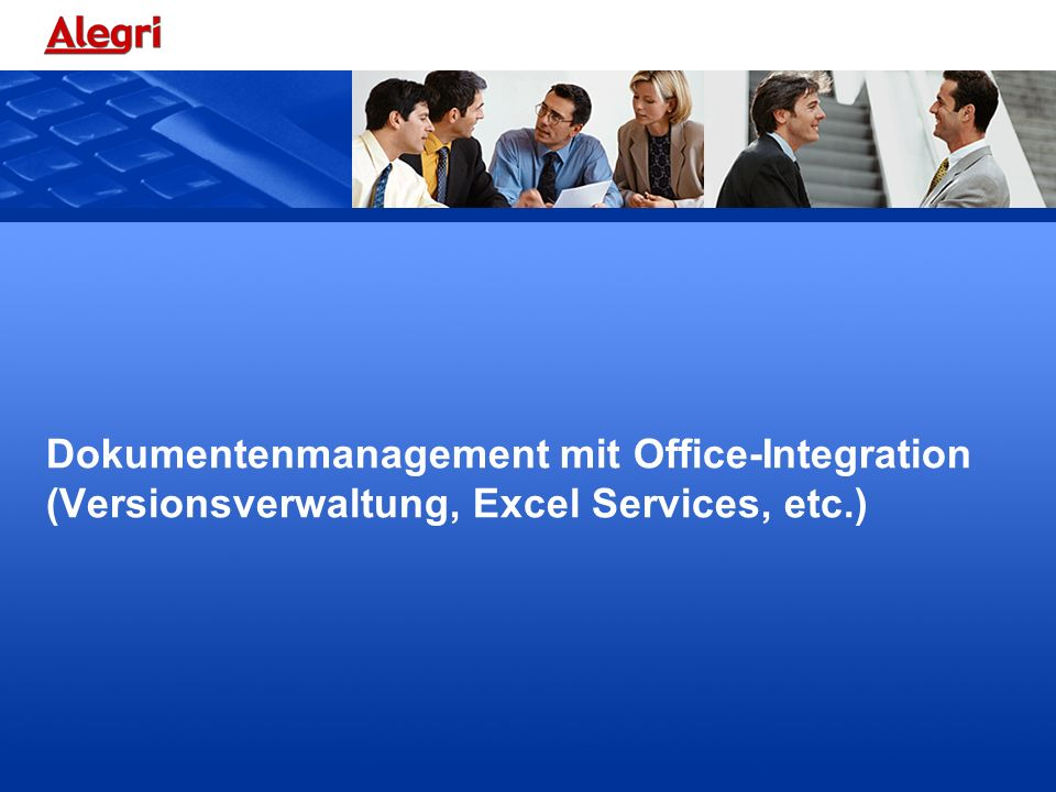 Dokumentenmanagement mit Office-Integration (Versionsverwaltung, Excel Services, etc.)
