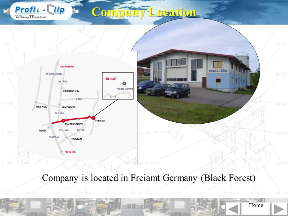 Company Location Company is located in Freiamt Germany (Black Forest)
