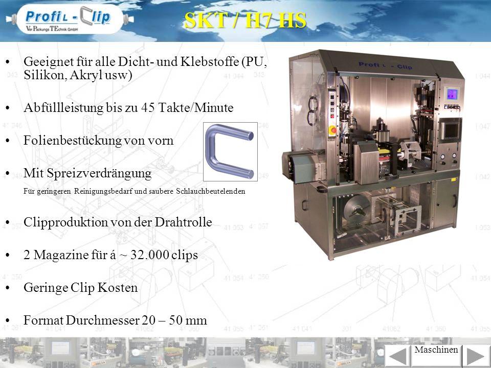 SKT / H7 HS Geeignet für alle Dicht- und Klebstoffe (PU, Silikon, Akryl usw) Abfüllleistung bis zu 45 Takte/Minute.