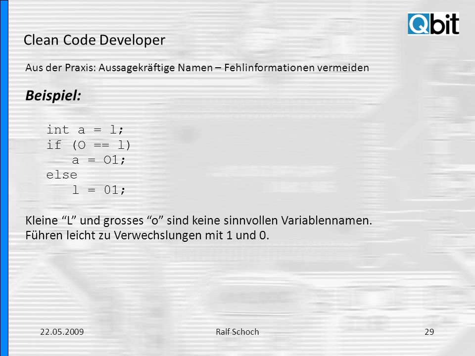 Clean Code Developer Beispiel: int a = l; if (O == l) a = O1; else