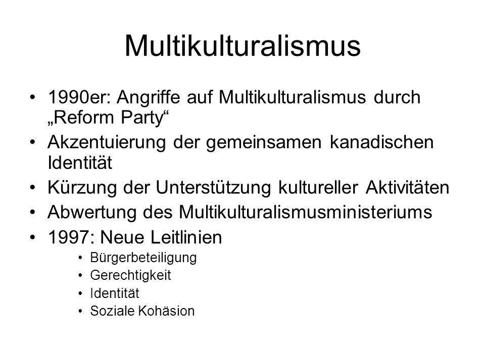 """Multikulturalismus1990er: Angriffe auf Multikulturalismus durch """"Reform Party Akzentuierung der gemeinsamen kanadischen Identität."""
