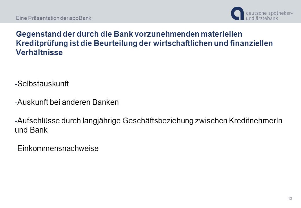 Gegenstand der durch die Bank vorzunehmenden materiellen Kreditprüfung ist die Beurteilung der wirtschaftlichen und finanziellen Verhältnisse