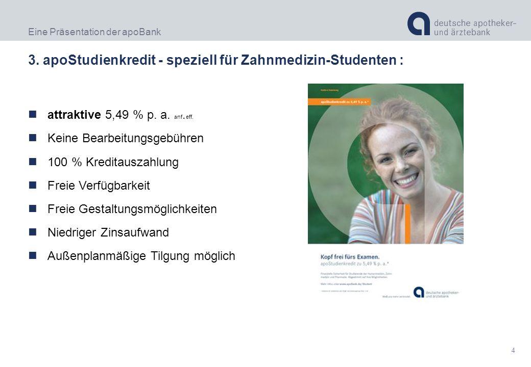 3. apoStudienkredit - speziell für Zahnmedizin-Studenten :