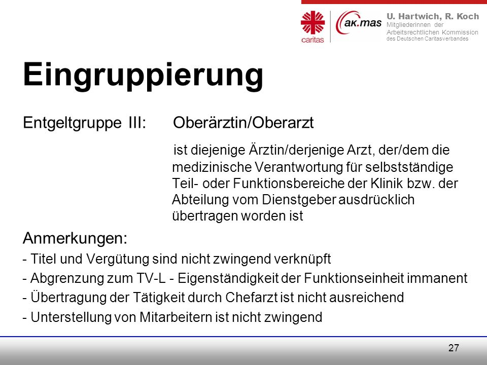 Eingruppierung Entgeltgruppe III: Oberärztin/Oberarzt.