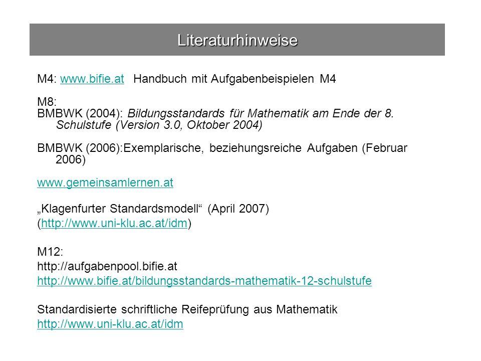 Literaturhinweise M4: www.bifie.at Handbuch mit Aufgabenbeispielen M4