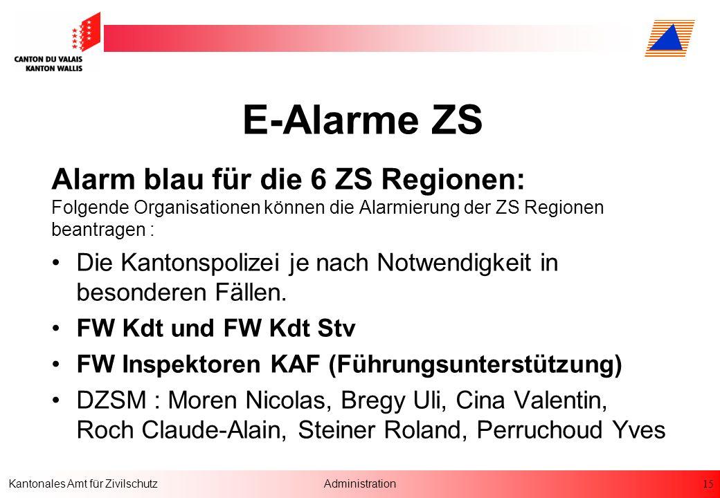 E-Alarme ZS Alarm blau für die 6 ZS Regionen: Folgende Organisationen können die Alarmierung der ZS Regionen beantragen :
