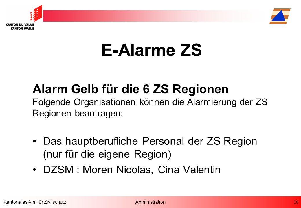 E-Alarme ZS Alarm Gelb für die 6 ZS Regionen Folgende Organisationen können die Alarmierung der ZS Regionen beantragen: