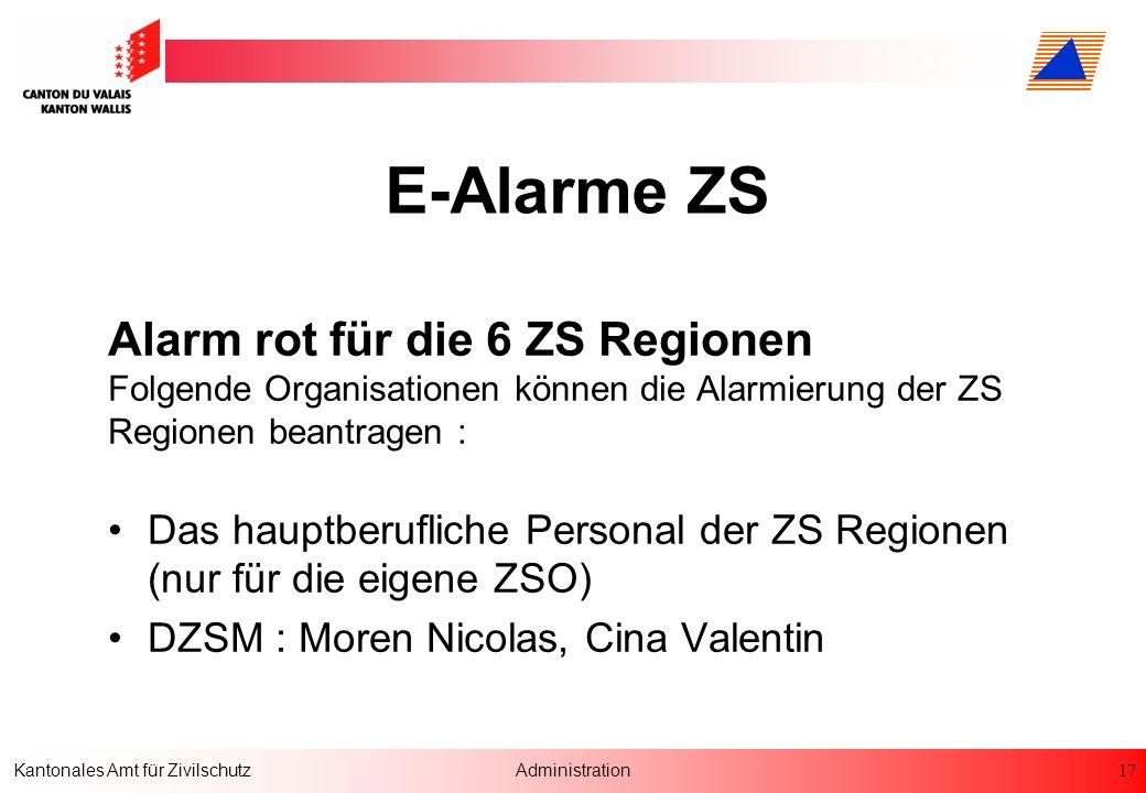 E-Alarme ZS Alarm rot für die 6 ZS Regionen Folgende Organisationen können die Alarmierung der ZS Regionen beantragen :