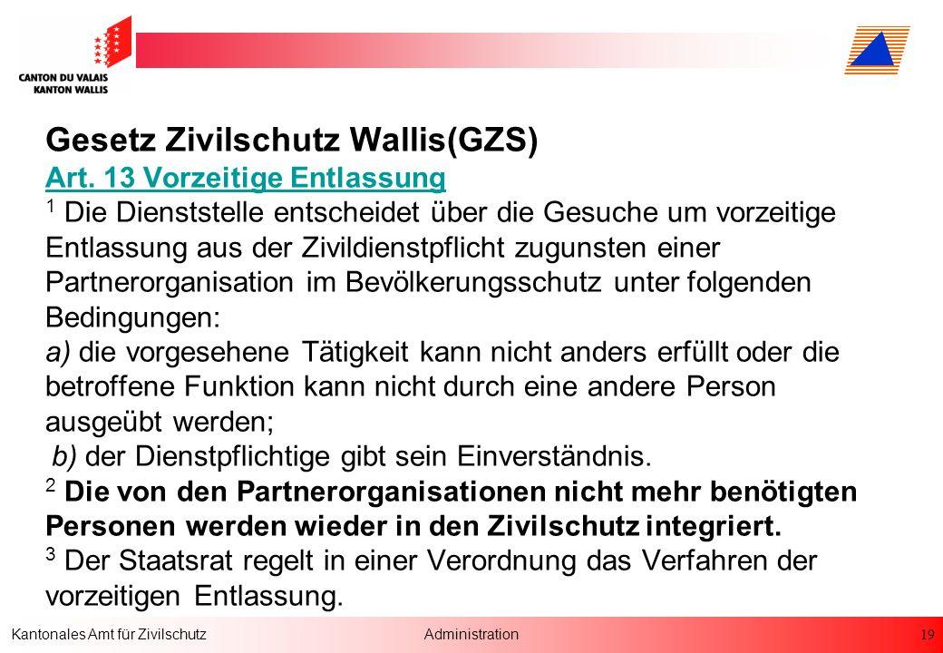 Gesetz Zivilschutz Wallis(GZS) Art. 13 Vorzeitige Entlassung