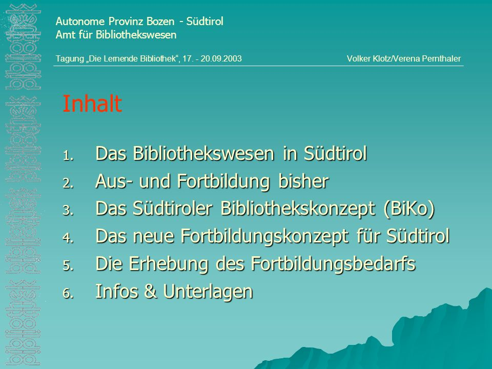 Inhalt Das Bibliothekswesen in Südtirol Aus- und Fortbildung bisher