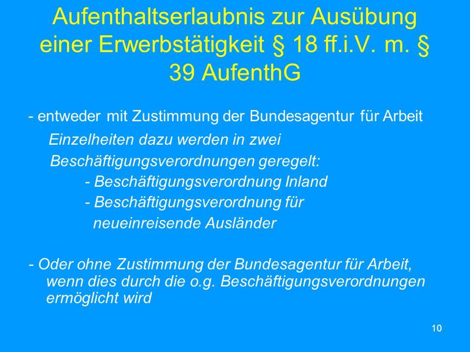 Aufenthaltserlaubnis zur Ausübung einer Erwerbstätigkeit § 18 ff. i. V