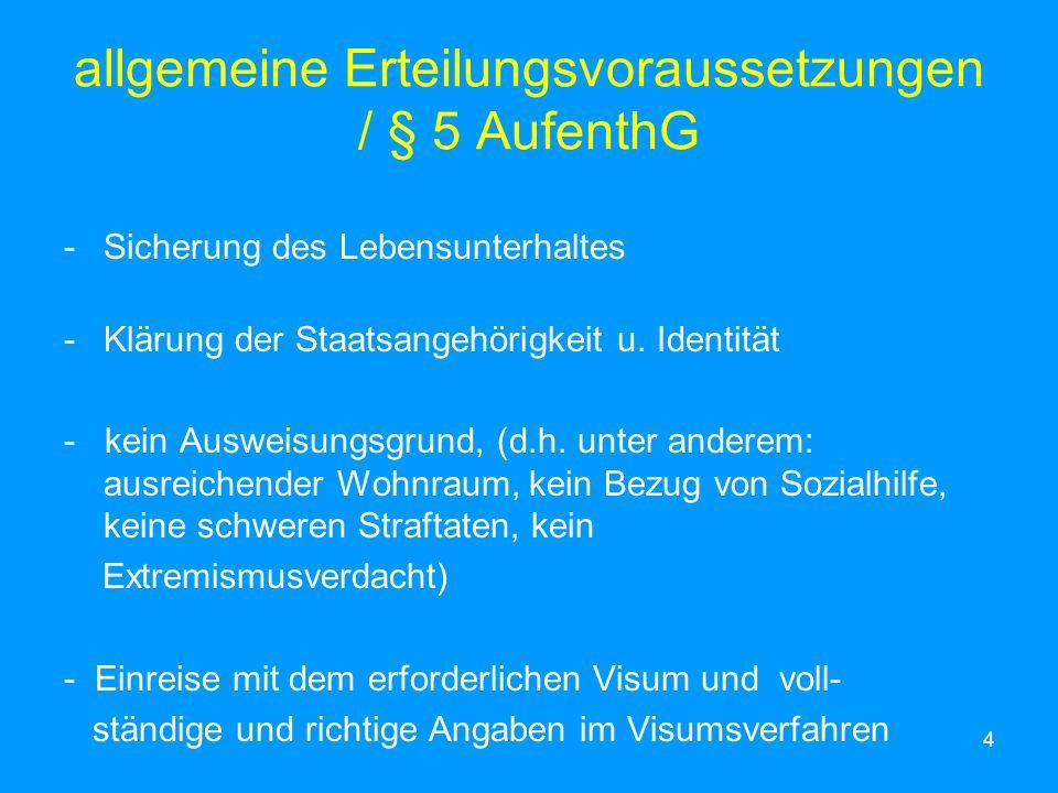 allgemeine Erteilungsvoraussetzungen / § 5 AufenthG