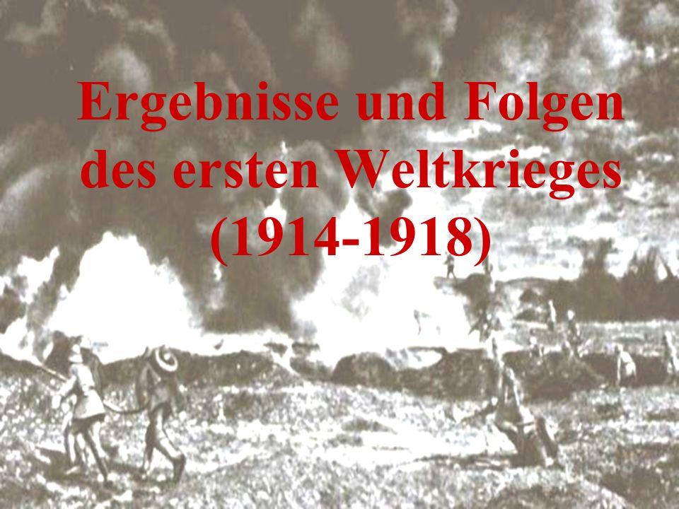 Ergebnisse und Folgen des ersten Weltkrieges (1914-1918)